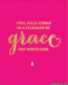 choose grace not perfection