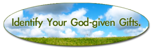Identify Your God-Given Gifts