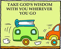 Take God's Wisdom Where Ya Go