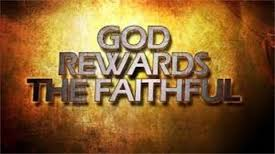 God Rewards the Faithful