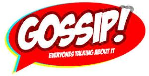 Gossip Everbody's Talking About It