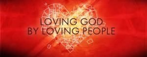 Loving God By Loving People