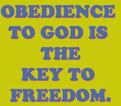 Obedience to God is Key to Freedom
