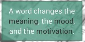Word Changes Things