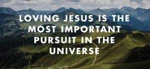 Loving Jesus Most Important Heart Passion