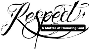 Respect is Honoring God