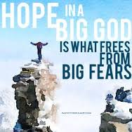 Hope In A Big God Frees From Fear
