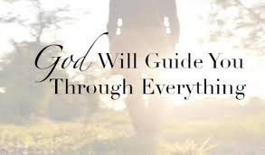 GOD WILL GUIDE YOU THROUGH ALL