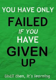Only Failed If You Give Up