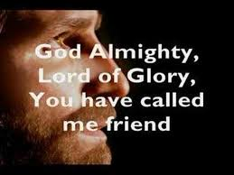 God You Have Called Me Friend