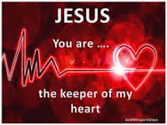 Jesus You are the Keeper of My Heart