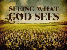 Seeing what GOd sees