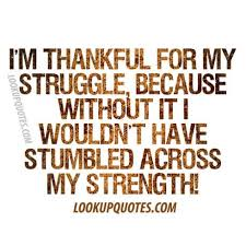 Thankful for Struggle