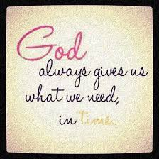 God Gives Us What We Need