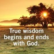 True Wisdom Begins and Ends with God