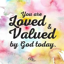 You Are Loved and Valued By God