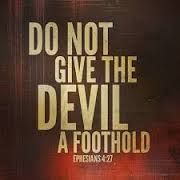Do Not Give the Devil A Foothold