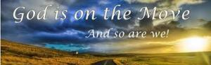 God is on the move and us too