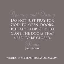 Pray God Opens and Closes Doors