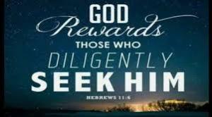 God Rewards Those Who Seek Him
