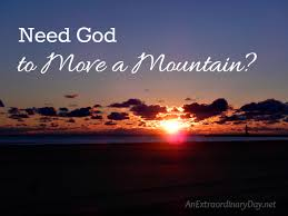Need God to Move a Mountain
