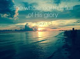 Whole Earth Full of His GLory