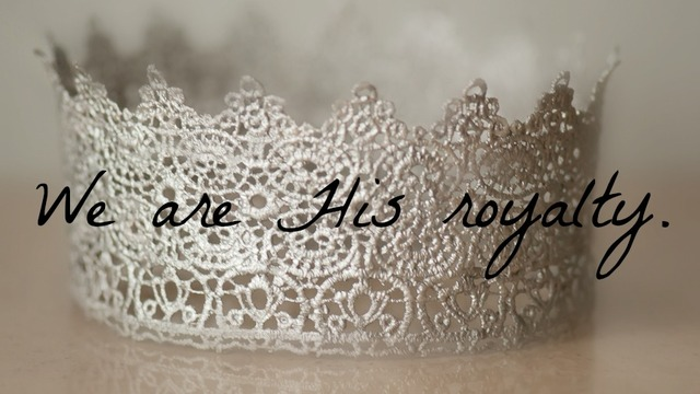 We Are His Royalty
