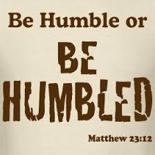 Be Humble or Be Humbled.jpg