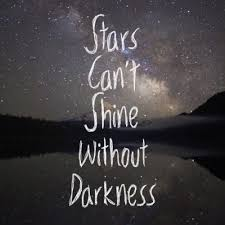 Stars Can't Shine Without Darkness.jpg